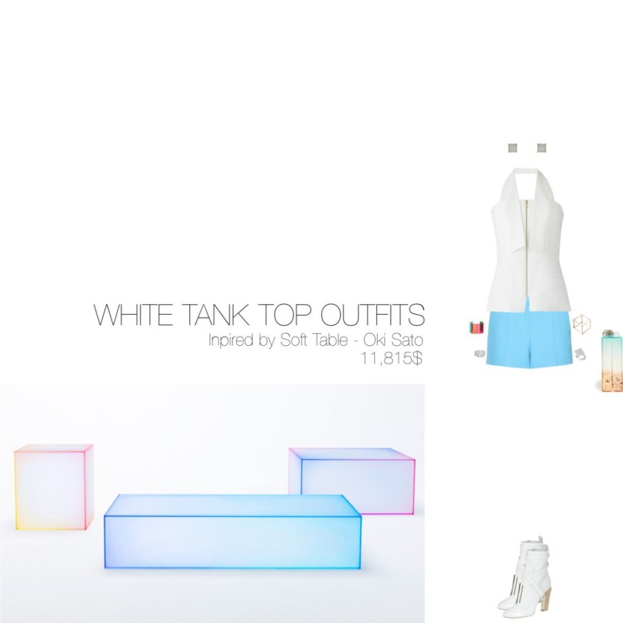 11,815$ White Tank Top #MostExpensiveOutfit Inspired by Soft Table, 2015 Oki Sato