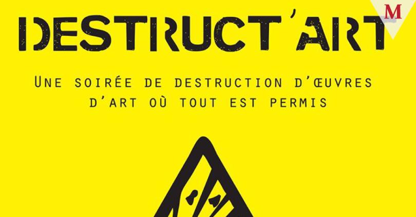 #MontrealEvent-#ArtMTL Ah! La satisfaction de détruire une oeuvre d'art dans une galerie